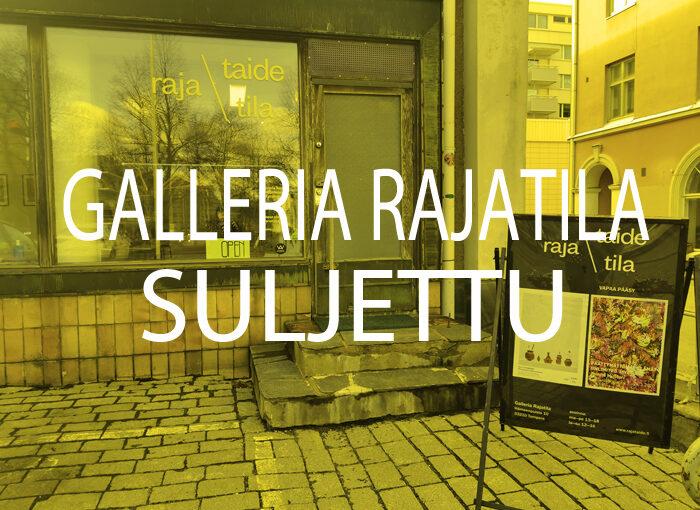 Galleria Rajatila suljettu